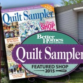 Sewing Seeds Selected as Featured Shop in Better Homes and Gardens Quilt Sampler Magazine